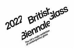 British Glass Biennale 2022 – Call to Artists
